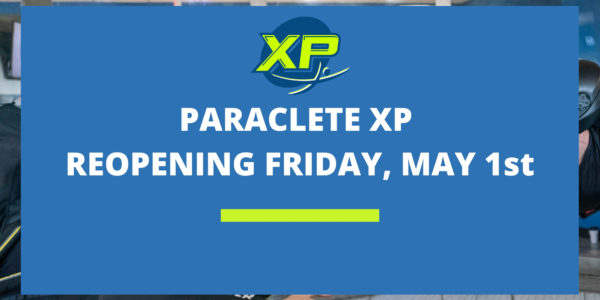 Notice: Paraclete XP Reopens on May 1st